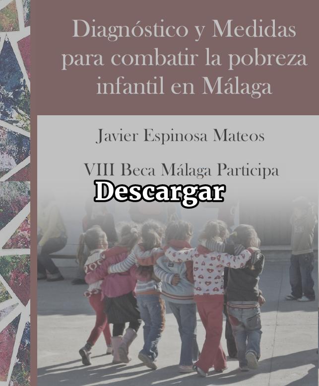 portada-estudio-diagnóstico-y-medidas-para-combatir-la-pobreza-infantil-en-málaga-javier-espinosa-mateos-jábega-social
